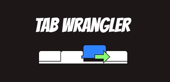 Tiện ích mở rộng (extension) hay nhất cho Google Chrome - Tab Wrangler